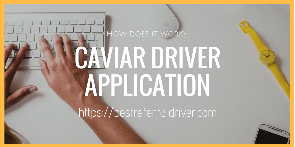 Caviar Driver Sign-up Bonus - How does it work [2019]