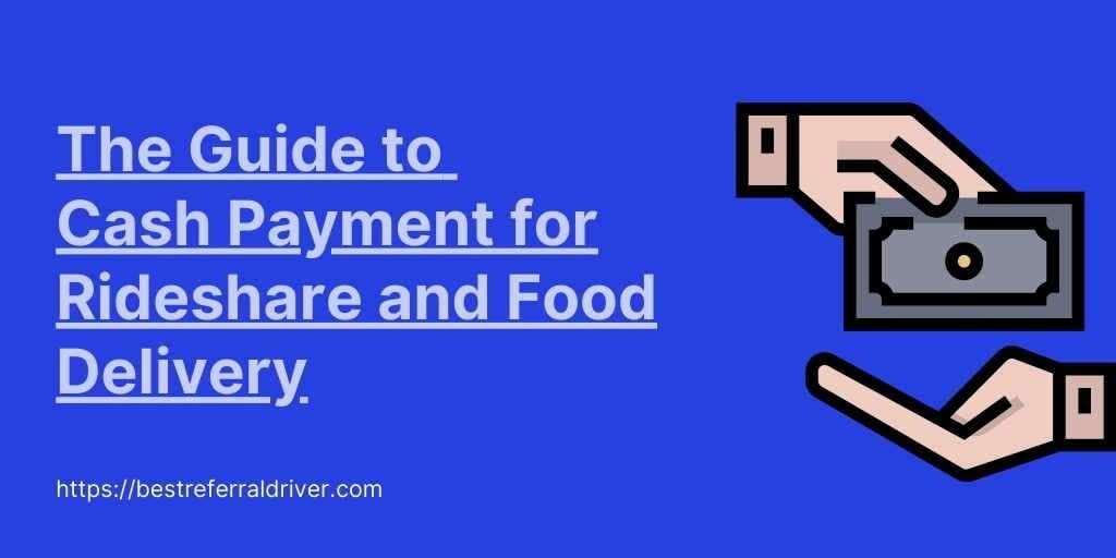 does lyft take cash? the guide to cash payment for rideshare and delivery apps