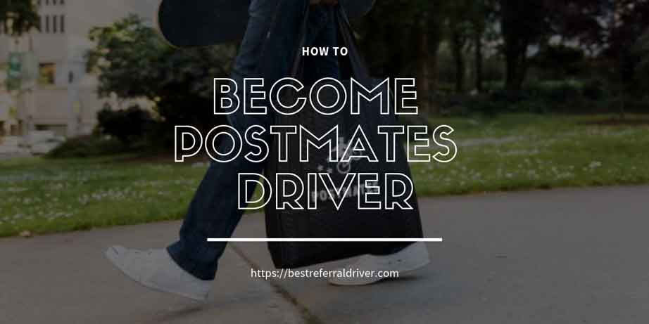 how to become Postmates driver