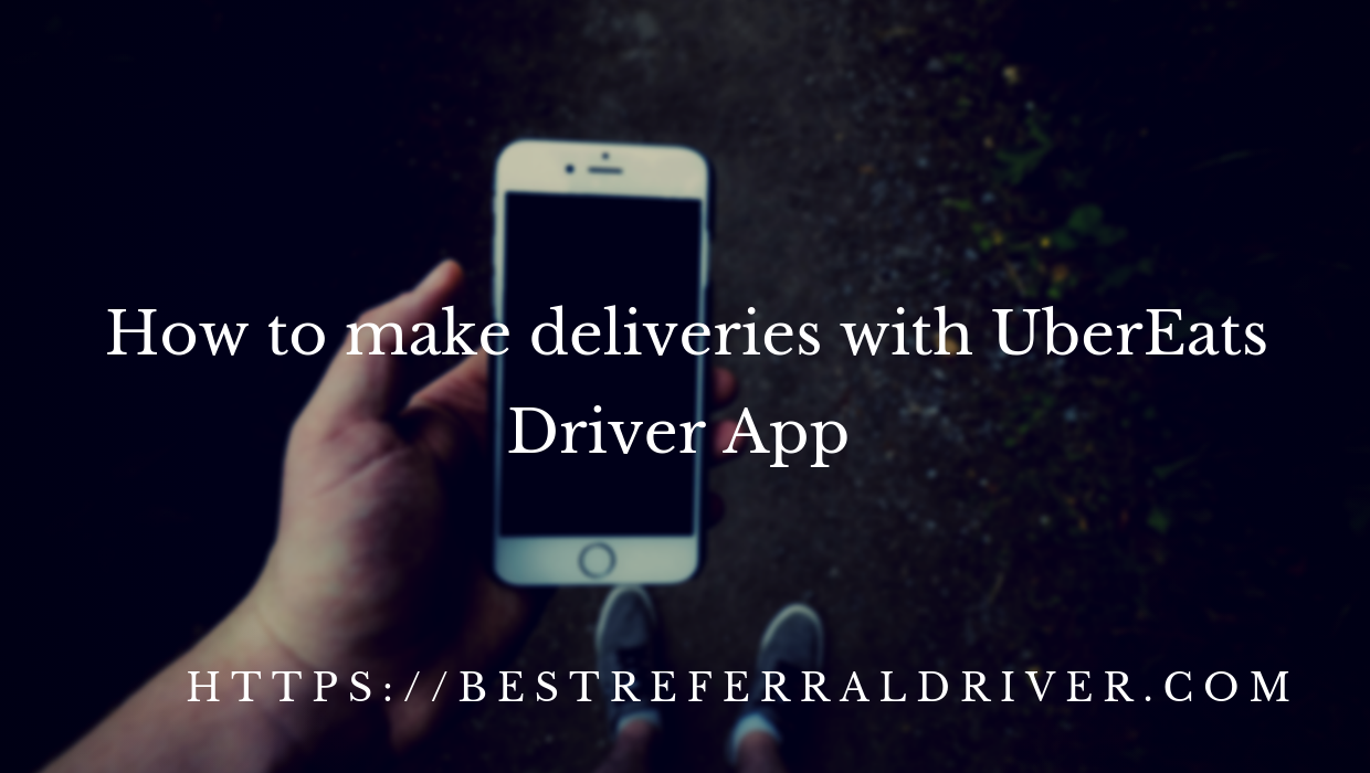 how to make deliveries with ubereats driver app