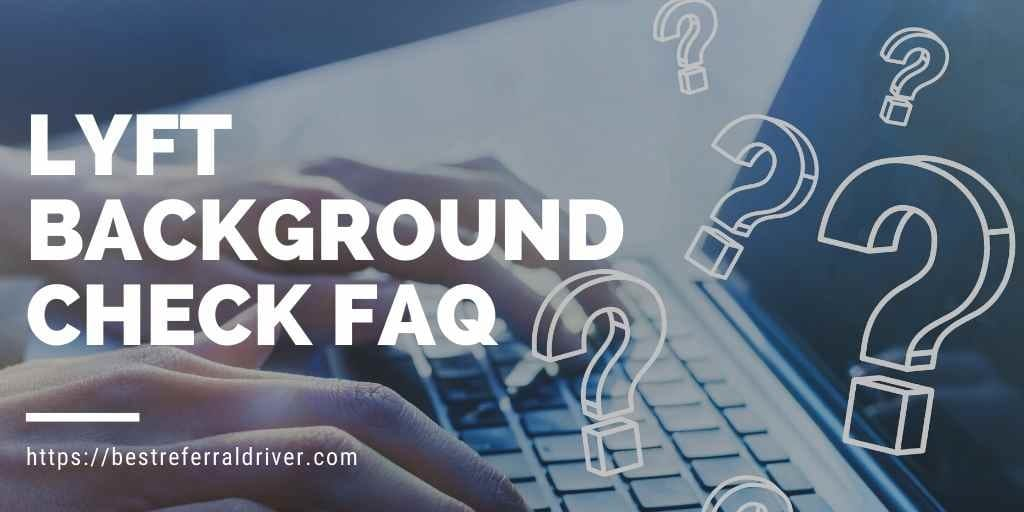 lyft background check FAQ
