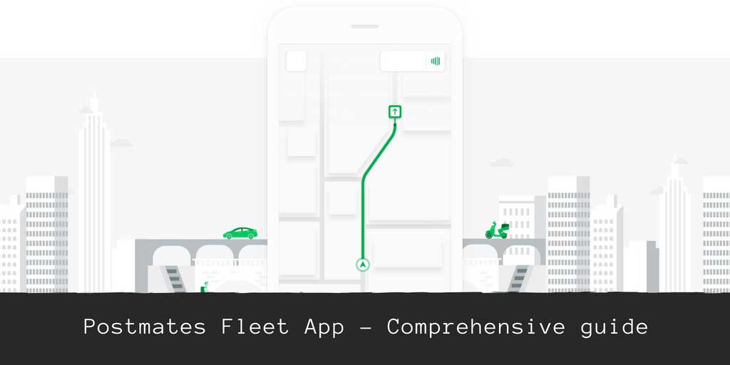Complete Guide to Using Postmates Fleet App | BestReferralDriver