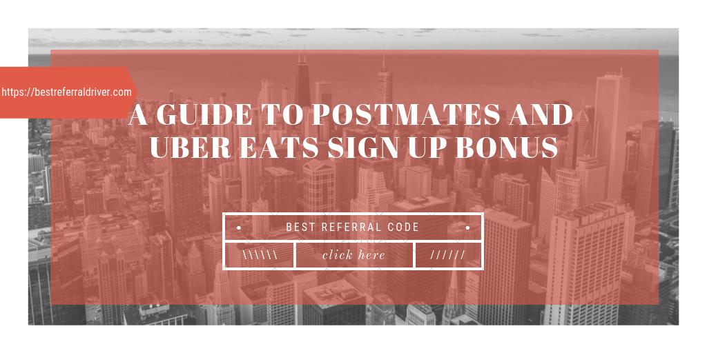 Postmates Uber Eats Sign Up Bonus Chicago Best Referral